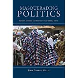 Masquerading Politics: Kinship, Gender, and Ethnicity in a Yoruba Town (African Expressive Cultures)