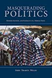 img - for Masquerading Politics: Kinship, Gender, and Ethnicity in a Yoruba Town (African Expressive Cultures) book / textbook / text book