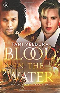 Blood In The Water (An Act of Piracy) (Volume 1)