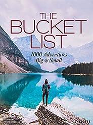 The Bucket List: 1000 Adventures Big & S