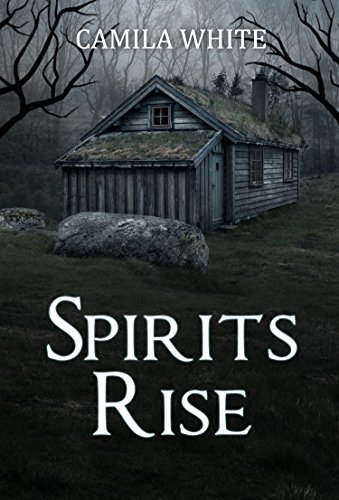 Horror: Spirits Rise: (Dark Psychological Thriller, Horror, Suspense SPECIAL STORY INCLUDED) (special story of thriller, mystery, suspense and horror)