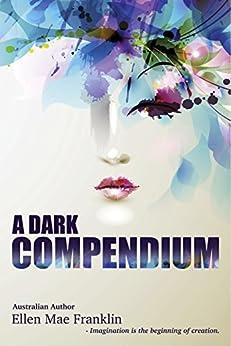 A Dark Compendium by [Franklin, Ellen Mae]