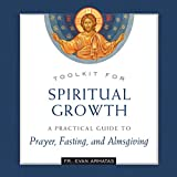 Toolkit for Spiritual Growth: A Practical Guide to