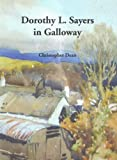 Dorothy L. Sayers in Galloway by Christopher Dean front cover