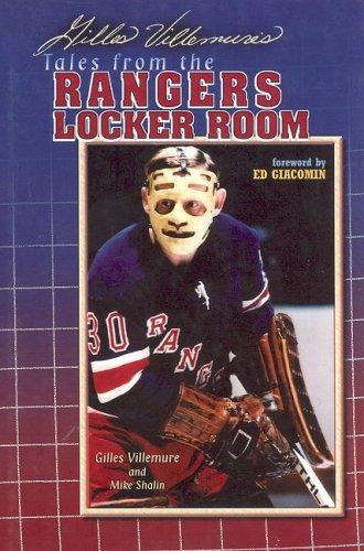 Gilles Villemure's Tales from the Ranger Locker Room