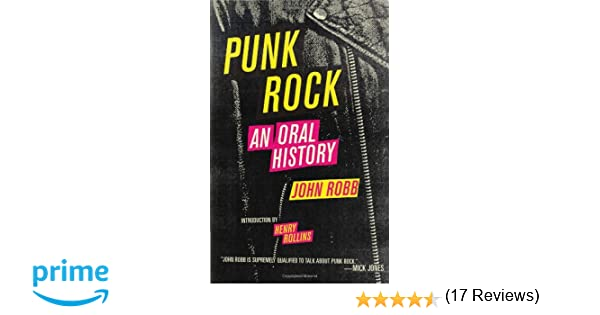 Punk rock an oral history john robb lars fredriksen punk rock an oral history john robb lars fredriksen 9781604860054 amazon books fandeluxe Image collections
