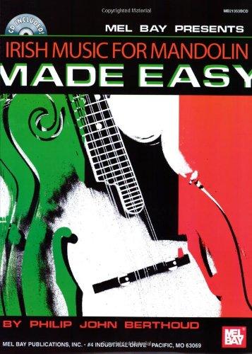 Mel Bay presents Irish Music for Mandolin Made Easy (Made Easy (Mel Bay))
