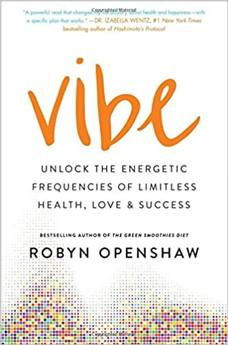 Vibe: Unlock the Energetic Frequencies of Limitless Health ...
