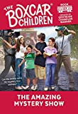 The Amazing Mystery Show (The Boxcar Children Mysteries)
