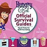 Hungry Girl: The Official Survival Guides: Tips & Treats for Guilt-Free Eating   Lisa Lillien