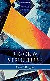 Rigor and Structure, Burgess, John P., 0198722222