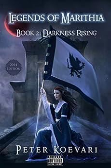 Legends of Marithia: Book 2 - Darkness Rising by [Koevari, Peter]