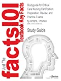 Studyguide for Critical Care Nursing Certification, Cram101 Textbook Reviews, 1478488131
