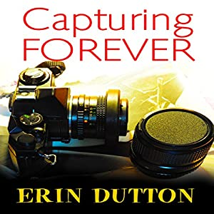 Capturing Forever Audiobook