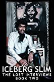 img - for Iceberg Slim: Lost Interviews with the Pimp - Book Two book / textbook / text book