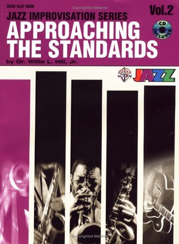 Approaching the Standards, Vol 2: Bass Clef, Book & CD [With CD] (Jazz Improvisation (Warner Brother)) by Willie L., Jr. Hill (1-Feb-2000) Paperback