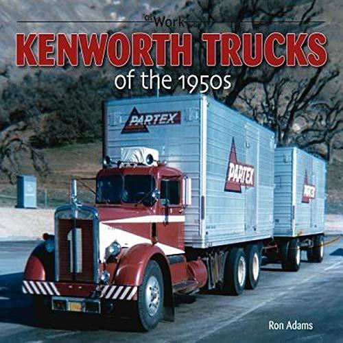 Kenworth Trucks of the 1950s (at Work) Paperback – December 1, 2011