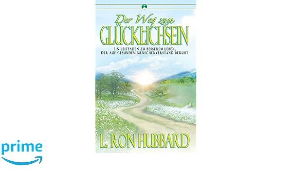 der weg zum glucklichsein german german edition l ron hubbard 9781599700571 amazoncom books - L Ron Hubbard Lebenslauf