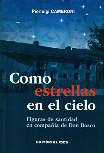 Descargar Libro Como Estrellas En El Cielo: Figuras De Santidad En Compañía De Don Bosco Pierluigi Cameroni