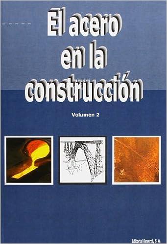 El acero en la construcción. Vol. 2 (Spanish Edition)