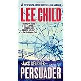 By Lee Child - Persuader (Jack Reacher, No. 7)