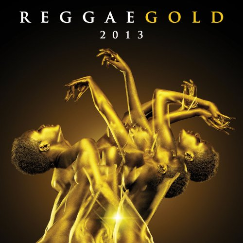 Reggae Gold 2013 [Explicit]
