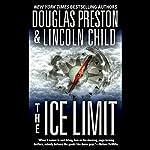 The Ice Limit   Douglas Preston,Lincoln Child