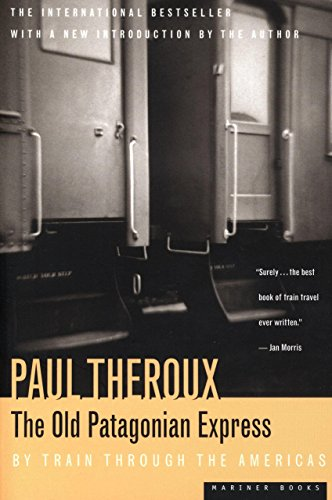 Amazon the old patagonian express by train through the the old patagonian express by train through the americas by theroux paul fandeluxe Images