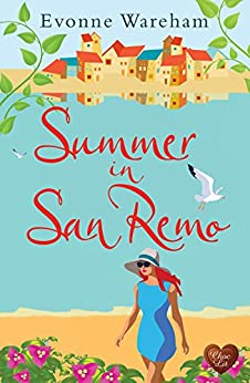 Summer in San Remo: The perfect funny, feel good romantic comedy with a twist (Riviera Book 1) by [Wareham, Evonne]