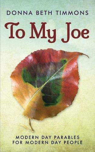 To My Joe: Modern-Day Parables for Modern-Day People