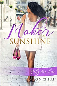 Maker of Sunshine: Only for Love (Lewis Family Book 1) by [Nichelle, G]
