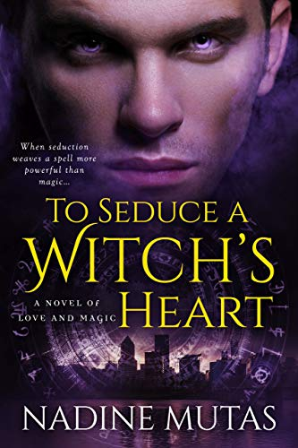 (To Seduce a Witch's Heart: A Novel of Love and Magic )