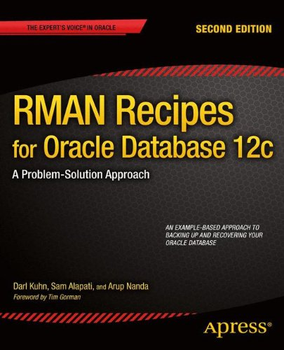 RMAN Recipes for Oracle Database 12c: A Problem-Solution Approach (Expert's Voice in Oracle)
