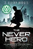 The Never Hero (Chronicles of Jonathan Tibbs Book 1)