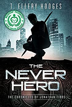 The Never Hero (Chronicles of Jonathan Tibbs Book 1) by [Hodges, T. Ellery]