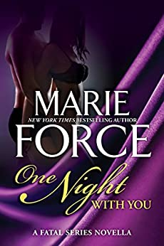 One Night With You: A Fatal Series Prequel Novella (The Fatal Series Book 0) by [Force, Marie]