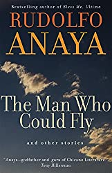 The Man Who Could Fly and Other Stories (Chicana and Chicano Visions of the Americas series)