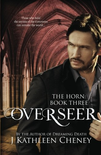 Overseer (The Horn) (Volume 3) by J. Kathleen Cheney
