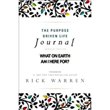The Purpose Driven Life Journal: What on Earth Am I Here