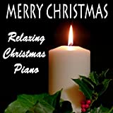 Merry Christmas - Relaxing Christmas Piano