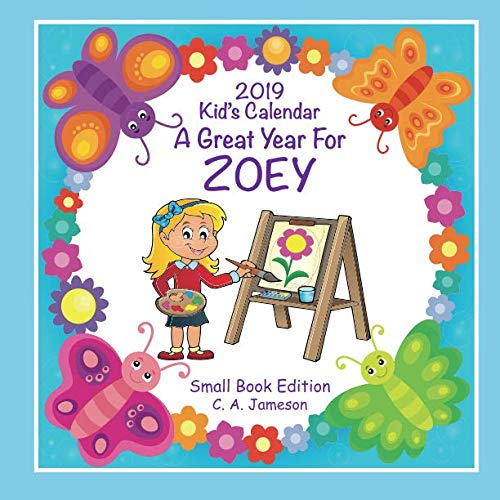 2019 Kid's Calendar - A Great Year For Zoey Small Book Edition