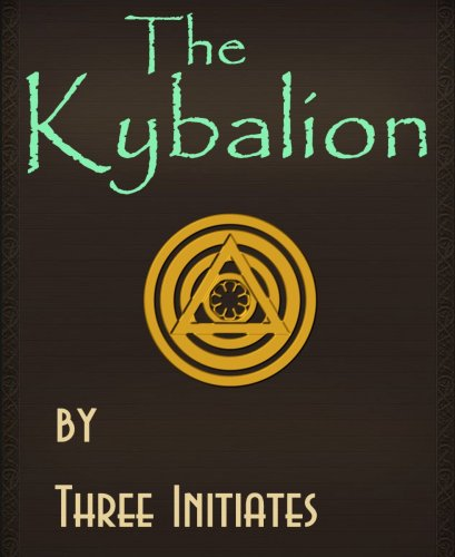 The Kybalion: A Study of The Hermetic Philosophy of Ancient Egypt and Greece (Illustrated)