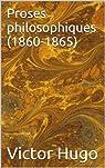 Proses philosophiques (1860-1865)  par Hugo