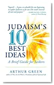 Judaism's Ten Best Ideas: A Brief Guide for Seekers