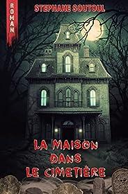 La maison dans le cimetière (French Edition)