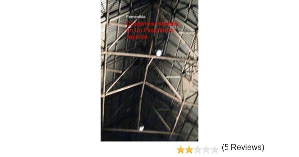 CUADERNOS HALLADOS EN UN PSIQUIÁTRICO JAPONÉS eBook: Fementido: Amazon.es: Tienda Kindle