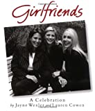 Girlfriends, Lauren Cowen and Jayne Wexler, 0762408456