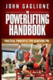 powerlifting handbook practical principles for crushing prs