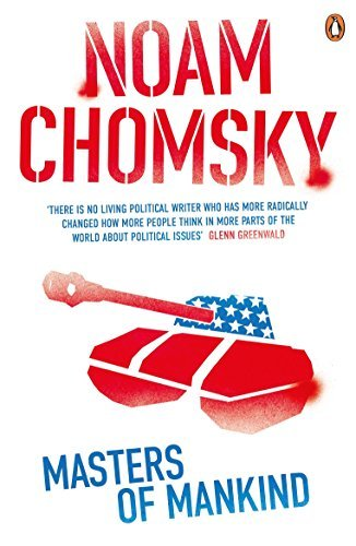 Masters of Mankind: Essays and Lectures, 1969-2013 by Noam Chomsky (2015-11-05) ()