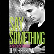 Say Something: A Hate List Novella | Jennifer Brown
